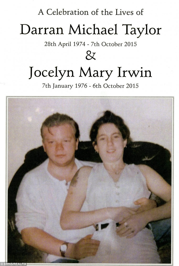 """The funeral card for Jocelyn Irwin, 39 and Darran Michael Taylor, 41, See News Team  copy NTICOUPLE: Tributes have been paid to a couple who were both battling liver disease after the two """"soul mates"""" died - just 27 HOURS apart. Tragic Jocelyn Irwin, 39, who suffered from epileptic fits as a result of her illness, passed away at 4.13pm on October 6. Her partner Darran Michael Taylor, 41, who was working as a self-employed electrician as also he battled liver disease, then died at 7.30pm the next day. Speaking yesterday (Sat), their son Darran Patrick Taylor, 21, said his dad """"gave up"""" because he didn't want to live without his mum."""